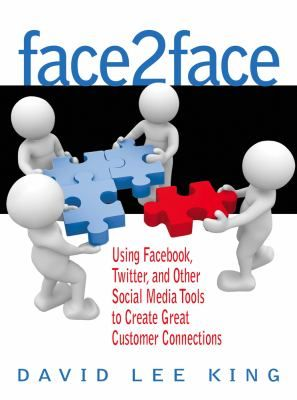 Face2Face : using Facebook, Twitter, and other social media tools to create great customer connections / David Lee King / CyberAge Books/Information Today, Inc., c2012. Consumer-centric organizations know that social media can be used to engage with customers, leading to increased satisfaction and the acquisition of new customers. This is a practical guide for any organization that aspires to create deep, direct, and rewarding relationships with patrons and prospects.: Media Tools, Custom Connection, Social Media, Facebook, Face2Fac, David Lee, Lee King, Medium, New Books