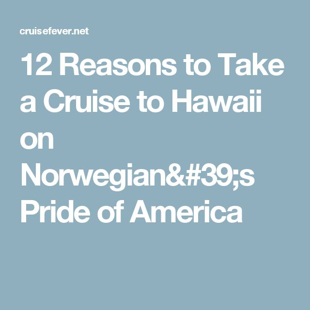 Best Pride Of America Cruise Ideas On Pinterest Norwegian - Cruises to hawaii 2016