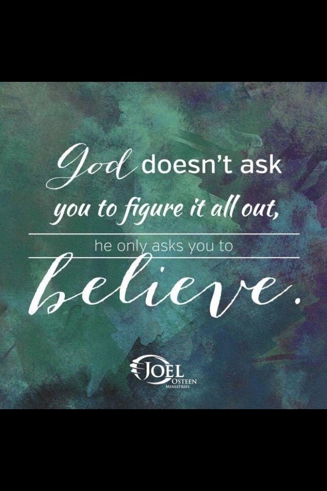 Believe.... Joel Osteen