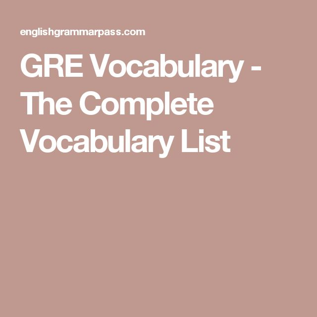 GRE Vocabulary - The Complete Vocabulary List