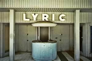 Lyric theater-so sad, I saw many good movies there.: Good Movies, Movie Theatre