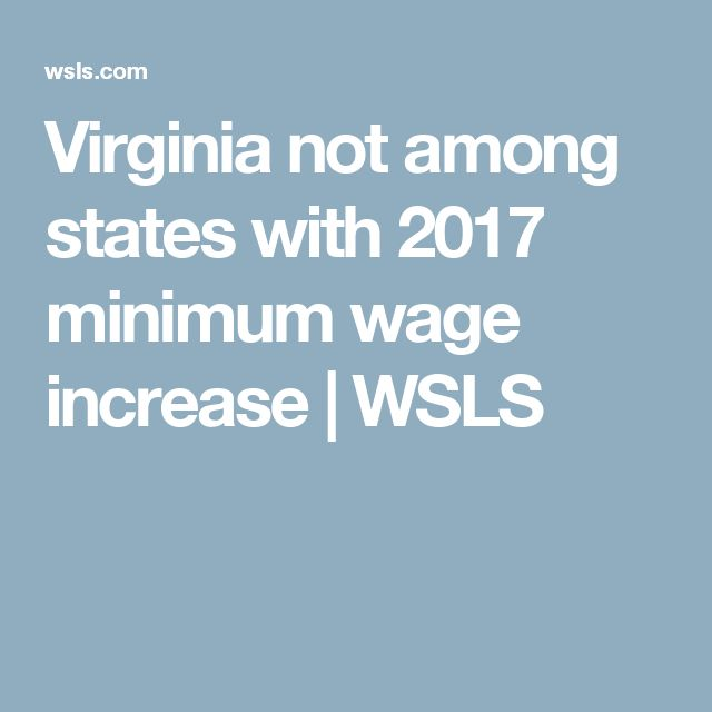 Virginia not among states with 2017 minimum wage increase | WSLS