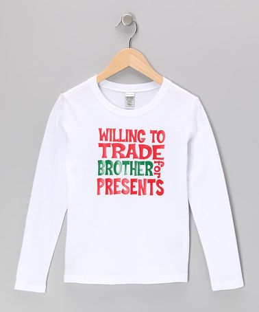 Take a look at this White 'Trade Brother for Presents' Tee - Infant, Toddler & Kids by Bourbon Street Boutique on #zulily today!