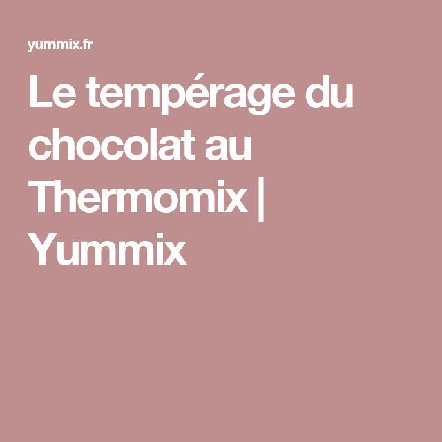 Le tempérage du chocolat au Thermomix | Yummix