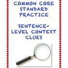 L.3.4a: Use sentence-level context as a clue to the meaning of a word or phrase. L.4.4a: Use context (e.g., definitions, examples, cause/effect r...