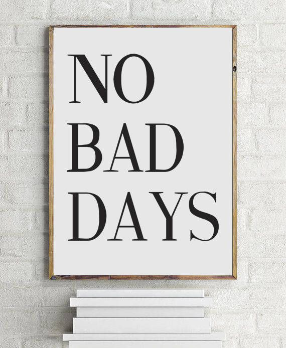 No Bad Days Poster Printable Poster Motivational Poster