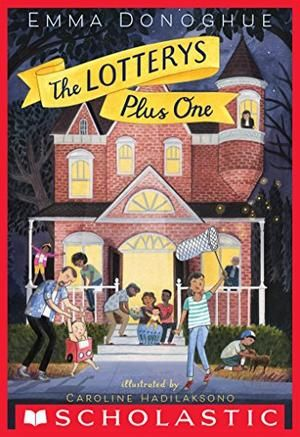 The Lotterys Plus One - Emma Donoghue. The Lotterys, a family very much of our century, star in this story about the true meaning of acceptance and belonging.