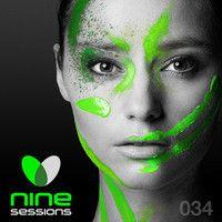 Nine Sessions By Miss Nine - Episode 034 by MissNine on SoundCloud