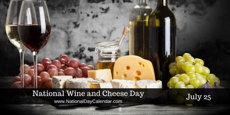 NATIONAL WINE AND CHEESE DAY | July 25 | National Day Calendar