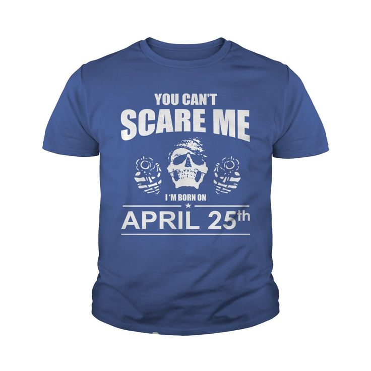 April 25 shirts you cant scare me i was born April 25 tshirts born April 25 birthday April 25 tshirts guys ladies tees Hoodie Sweat Vneck Shirt for birthday #gift #ideas #Popular #Everything #Videos #Shop #Animals #pets #Architecture #Art #Cars #motorcycles #Celebrities #DIY #crafts #Design #Education #Entertainment #Food #drink #Gardening #Geek #Hair #beauty #Health #fitness #History #Holidays #events #Home decor #Humor #Illustrations #posters #Kids #parenting #Men #Outdoors #Photography…