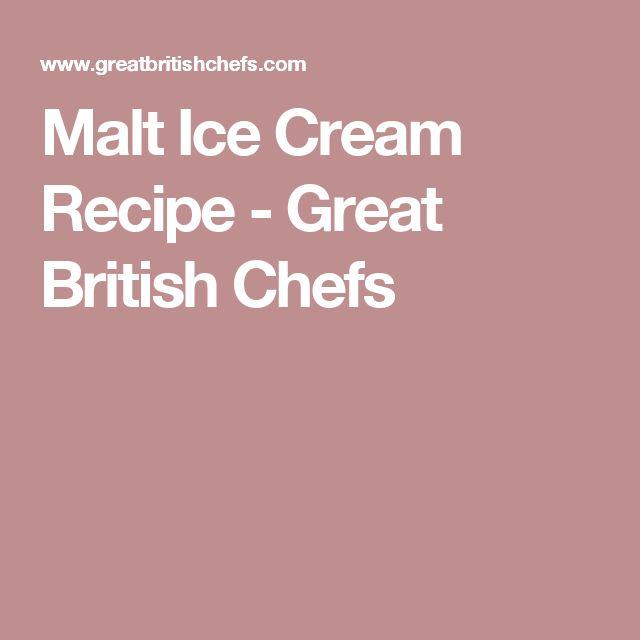 Malt Ice Cream Recipe - Great British Chefs