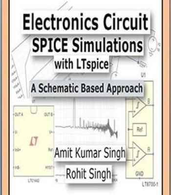 Electronics Circuit Spice Simulations With Ltspice: A Schematic Based Approach (Beginner Book 1) PDF