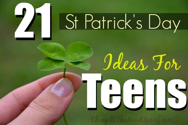 Does your teen need ideas for things to do on St. Patrick's Day?  21 St. Patrick's Day Ideas For #Teens #StPatricksDay  http://cheapisthenewclassy.com/2015/02/st-patricks-day-ideas-teens.html