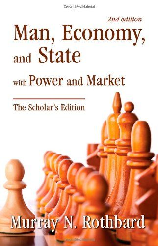Man, Economy, and State with Power and Market, Scholar's Edition by Murray N. Rothbard http://www.amazon.com/dp/1933550996/ref=cm_sw_r_pi_dp_SKKvwb1YAVX2B