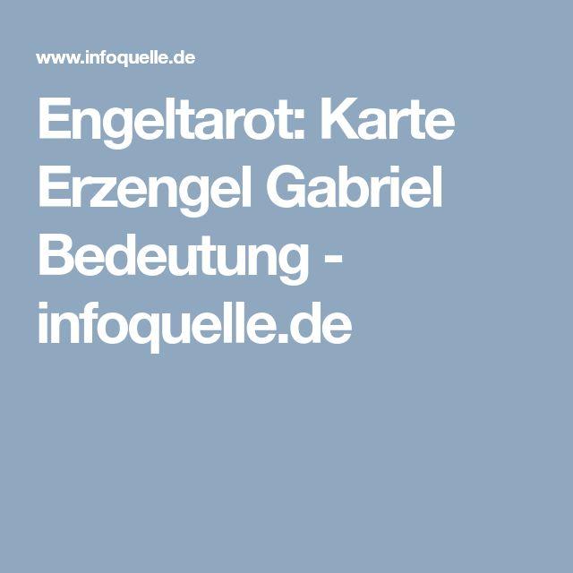 Engeltarot: Karte Erzengel Gabriel Bedeutung - infoquelle.de