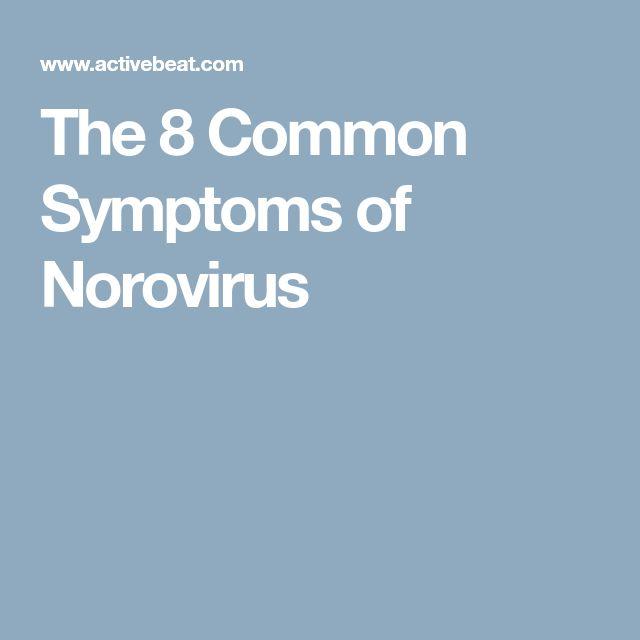 The 8 Common Symptoms of Norovirus