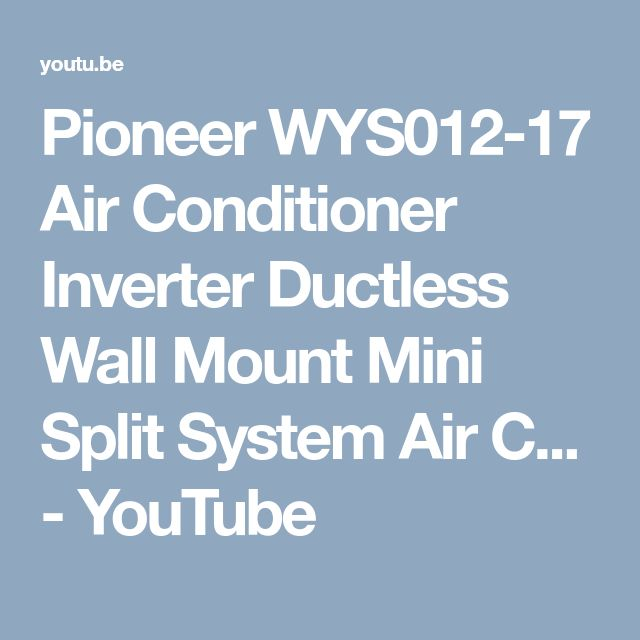 Pioneer WYS012-17 Air Conditioner Inverter  Ductless Wall Mount Mini Split System Air C... - YouTube