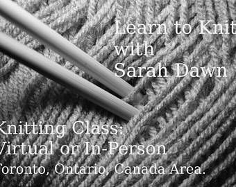 Knitting Classes With Sarah Dawn:  Virtual/Correspondence Classes.  Materials not Included