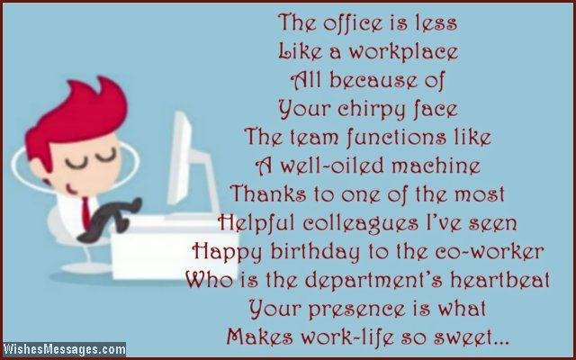 The office is less like a workplace, all because of your chirpy face ...