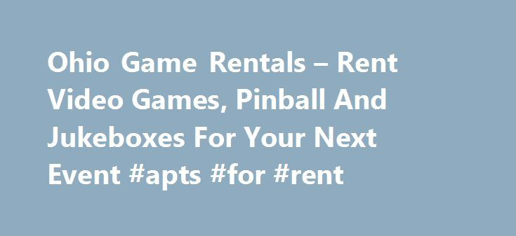 Ohio Game Rentals – Rent Video Games, Pinball And Jukeboxes For Your Next Event #apts #for #rent http://rental.remmont.com/ohio-game-rentals-rent-video-games-pinball-and-jukeboxes-for-your-next-event-apts-for-rent/  #video game rentals # Welcome to Ohio Game Rentals! Looking for something fun to do for your next big event. How about renting a variety of games and letting your guests play the day away? Ohio Game Rentals has a huge variety of games available for rent. We rent video games…
