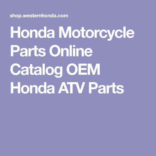 Honda Motorcycle Parts Online Catalog OEM Honda ATV Parts