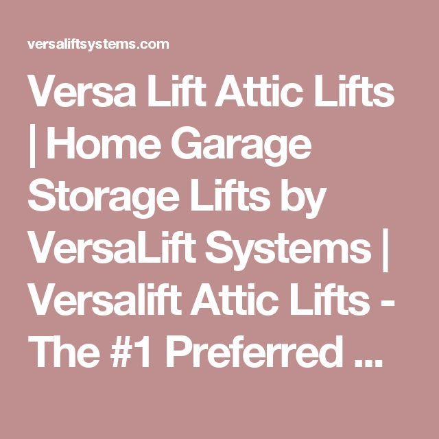 Perfect Solution To Your Attic Storage! Our Attic Lifts Will Lift Your  Items Safely And Easily. Double Your Garage Space By Our Garage Storage  Lift System.