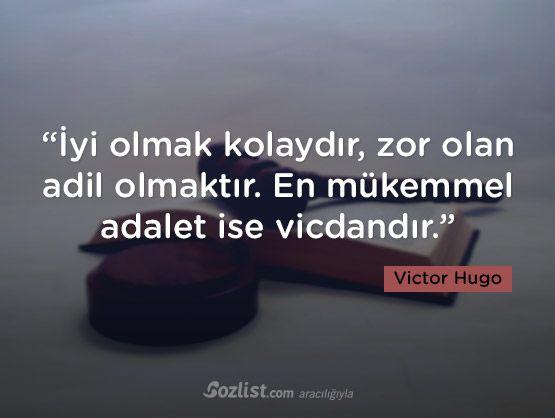 """""""İyi olmak kolaydır, zor olan adil olmaktır. En mükemmel adalet ise vicdandır."""" #victor #hugo #sözleri #yazar #şair #kitap #şiir #özlü #anlamlı #sözler"""