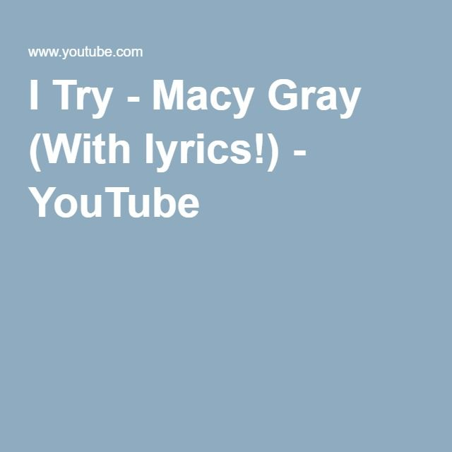 I Try - Macy Gray (With lyrics!) - YouTube