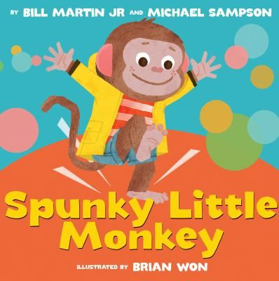 Spunky Little Monkey  (Book) : Martin, Bill : Little monkey will not get out of bed, so the doctor prescribes some exercise, and monkey learns to dance.