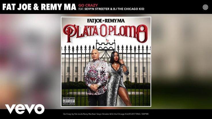 Fat Joe, Remy Ma - Go Crazy (Audio) ft. Sevyn Streeter, BJ the Chicago Kid