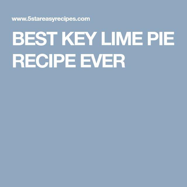 BEST KEY LIME PIE RECIPE EVER