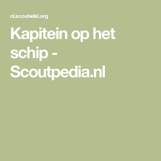 Kapitein op het schip - Scoutpedia.nl