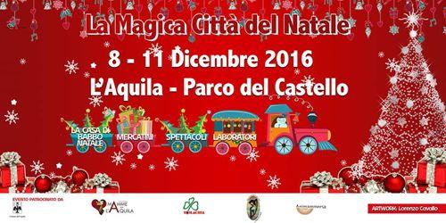 LAquila la Magica Città del Natale  2016