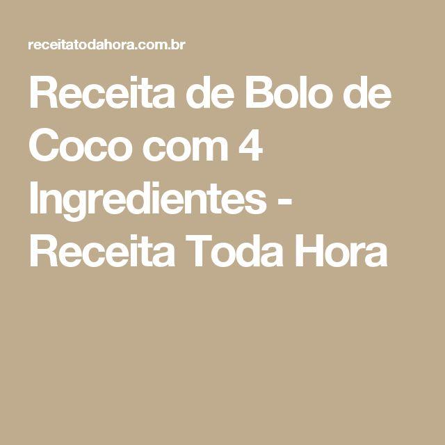 Receita de Bolo de Coco com 4 Ingredientes - Receita Toda Hora