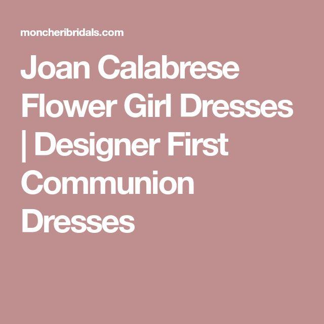 Joan Calabrese Flower Girl Dresses | Designer First Communion Dresses