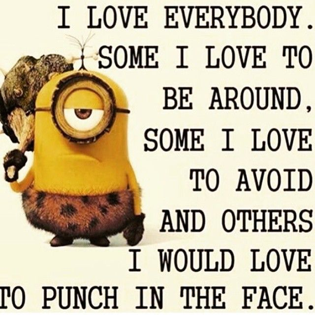 Just a few people need punched...yeppers, everyone that drives, stupid people and many many more