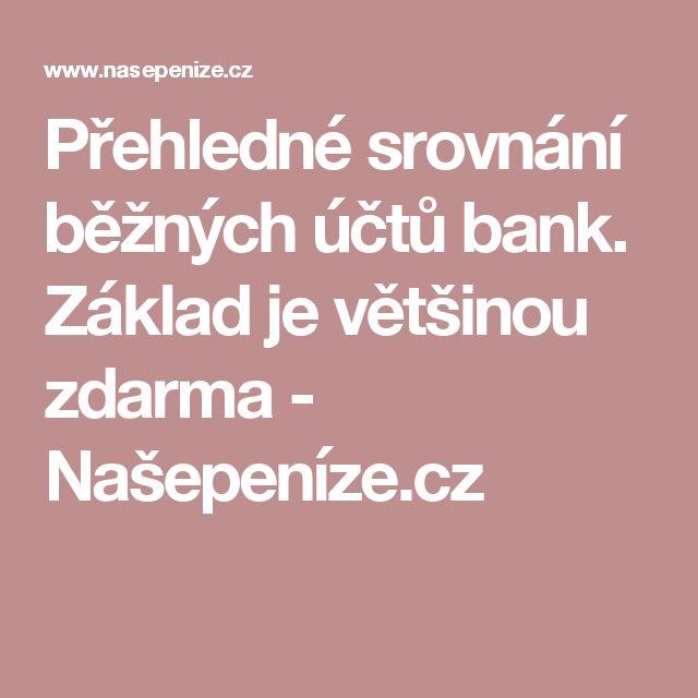 Přehledné srovnání běžných účtů bank. Základ je většinou zdarma - Našepeníze.cz