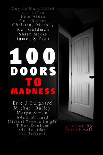 100 Doors To Madness by Eric J Guignard, http://www.amazon.com/dp/B00FQMSEZU/ref=cm_sw_r_pi_dp_q7L.ub0D4RYEJ