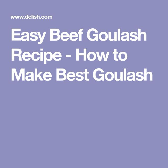Easy Beef Goulash Recipe - How to Make Best Goulash