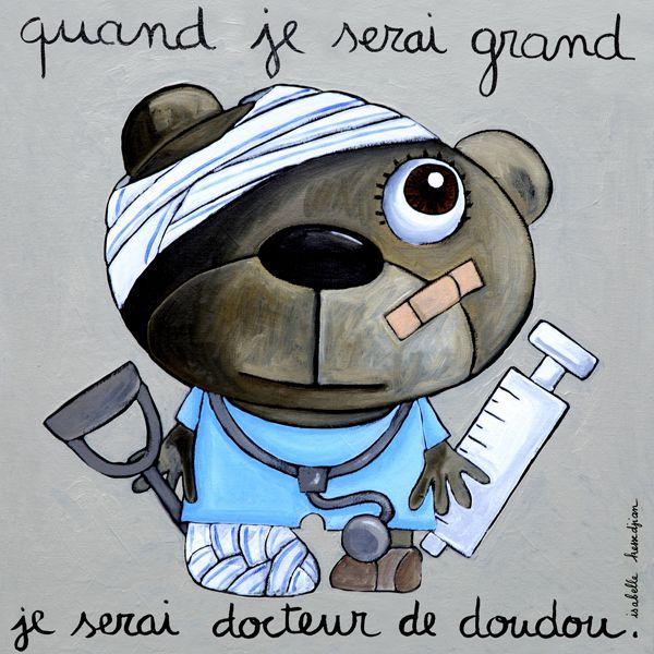 """Tableau """"Quand je serai grand je serai docteur de doudou"""" Isabelle Kessedjian"""