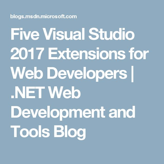 Five Visual Studio 2017 Extensions for Web Developers | .NET Web Development and Tools Blog