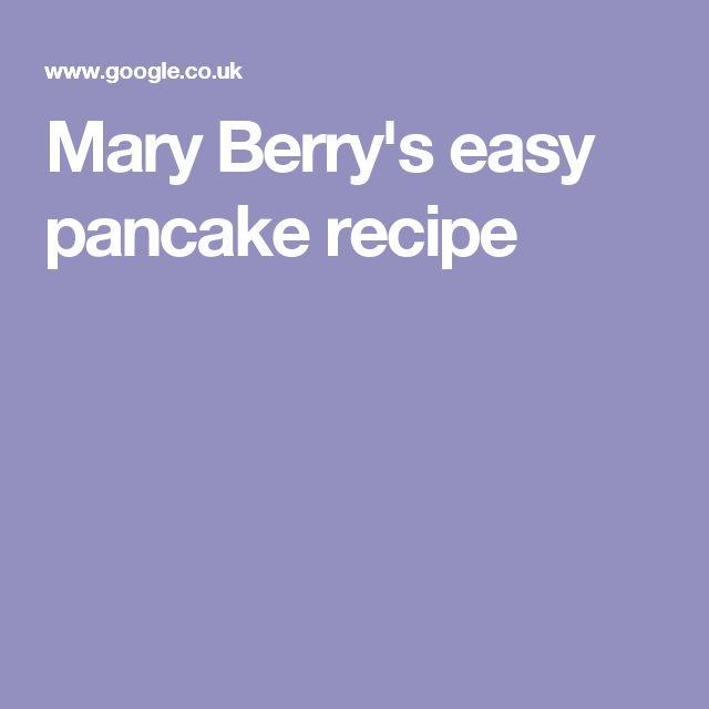 Mary Berry's easy pancake recipe