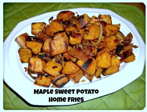 Maple Sweet Potato Home Fries via www.just2sisters.com