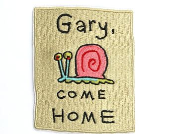 Gary, Come Home Embroidered Iron On Patch - Spongebob Patch