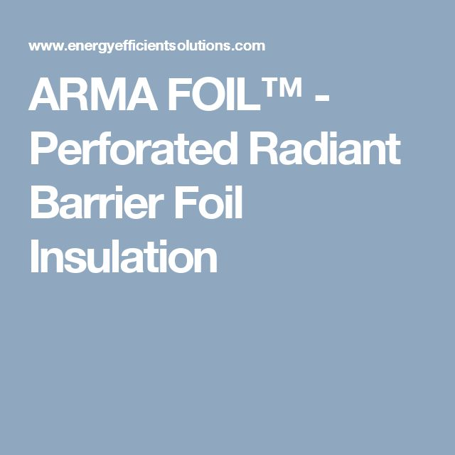 ARMA FOIL™ - Perforated Radiant Barrier Foil Insulation