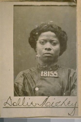Dolly Mickey--one of the old Barbary Coast negro pickpockets. She would not stop at murder to get her victim's money. After a number of arrests she was finally sent to the County Jail for six months. In March, 1906 she left town