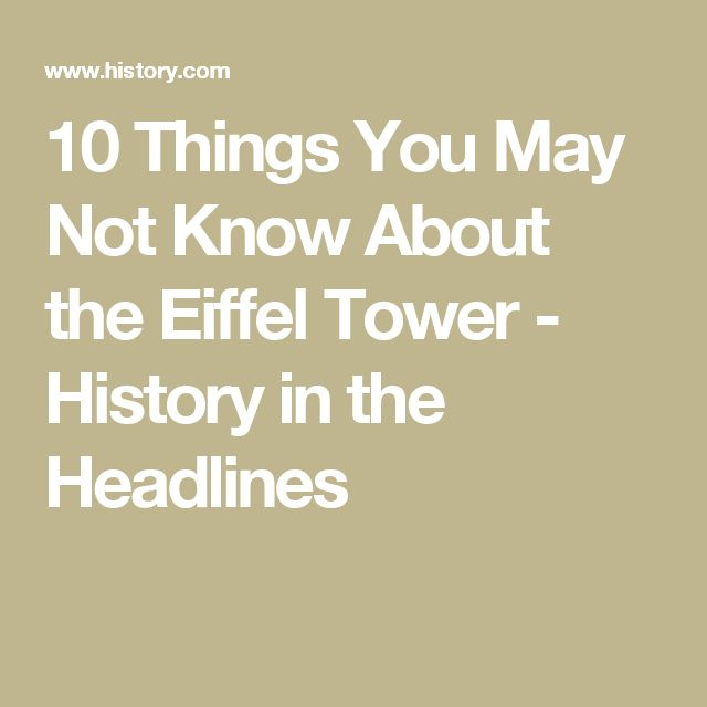 10 Things You May Not Know About the Eiffel Tower - History in the Headlines