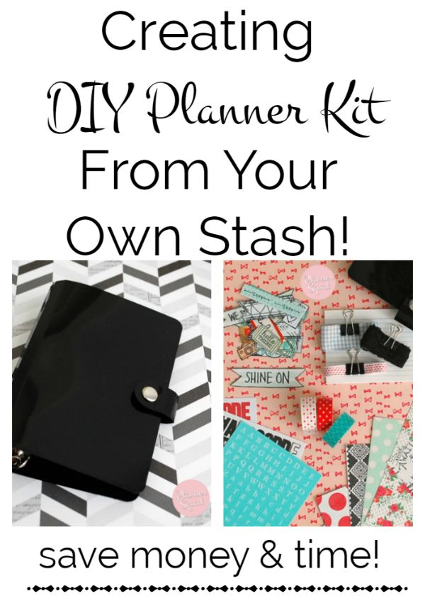 DIY Planner Kit-You don't have to spend a lot on planner kits!  Shop your stash!