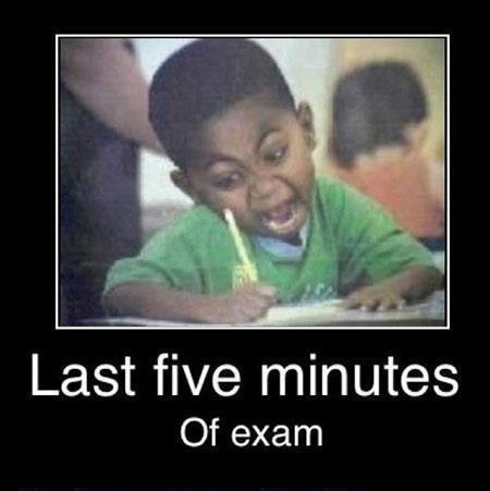 Last five minutes of exam