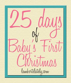 25 Days of Baby's First Christmas...and baby's first Christmas stocking stuffer ideas